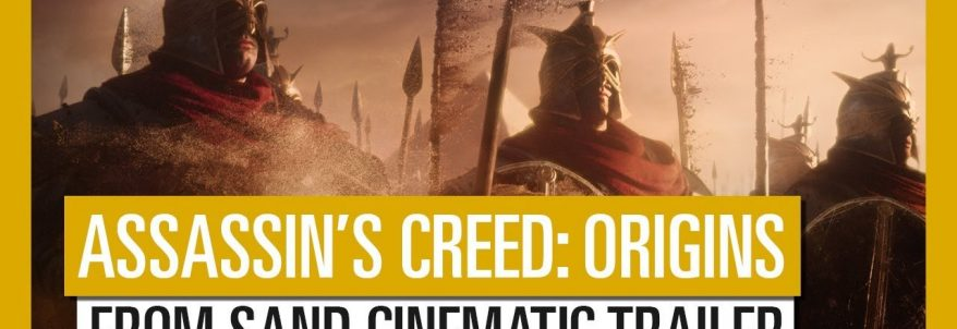 Assassin's Creed: Origins - From Sand Cinematic Trailer
