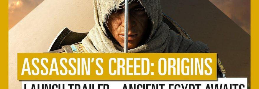 Assassin's Creed: Origins - Trailer Lansare
