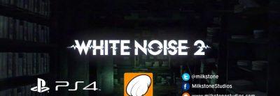 White Noise 2 – PS4 Trailer