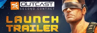 Outcast: Second Contact – Trailer Lansare