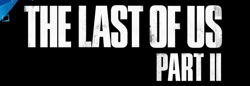 The Last of Us Part II – PGW 2017 Trailer