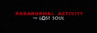 Paranormal Activity: The Lost Soul – Trailer