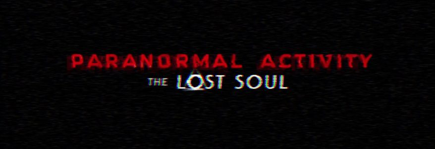 Paranormal Activity: The Lost Soul - Trailer