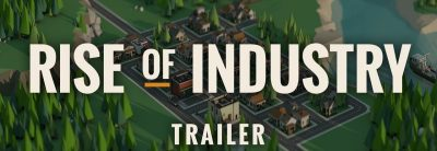 Rise of Industry – Trailer