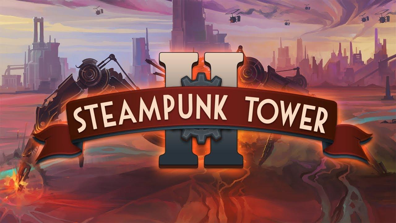 Steampunk Tower 2 – Trailer