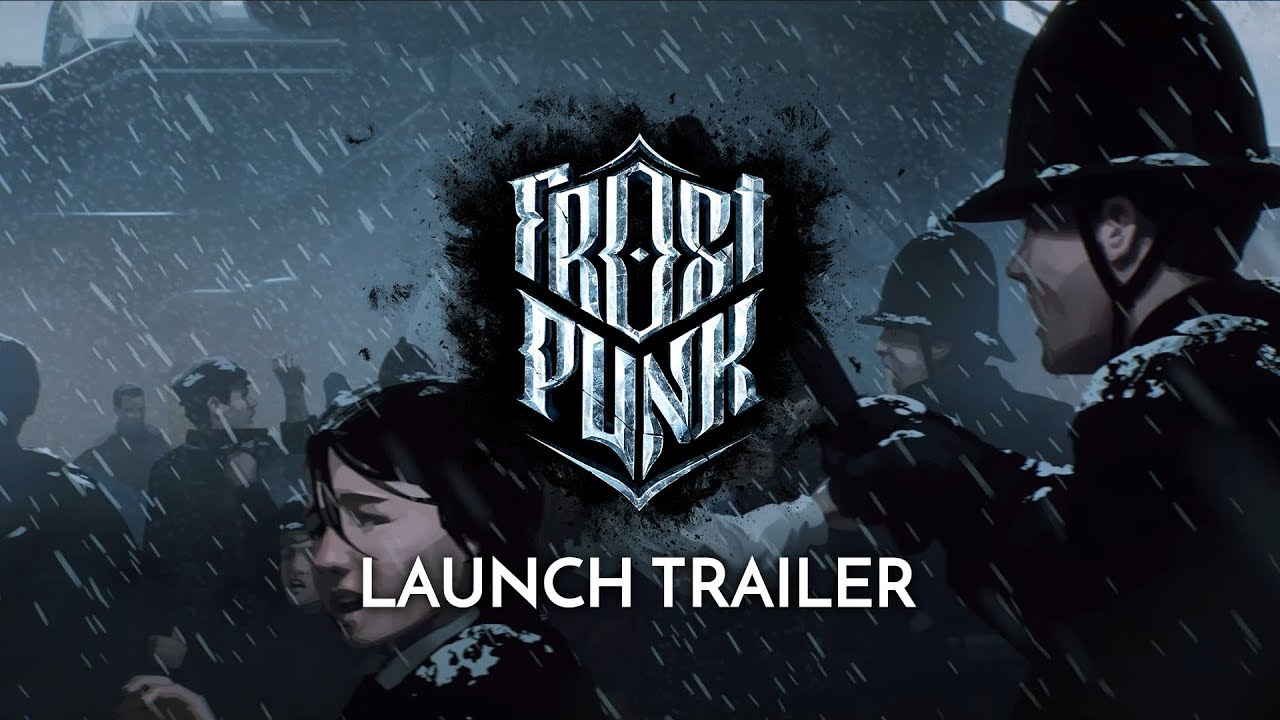 Frostpunk – Launch Trailer