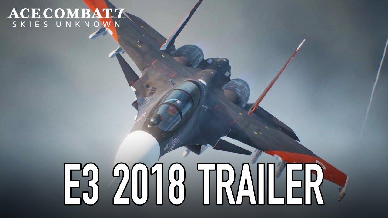Ace Combat 7 – E3 2018 Trailer