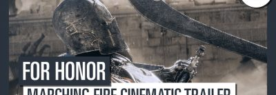 For Honor – Marching Fire Cinematic E3 2018 Trailer