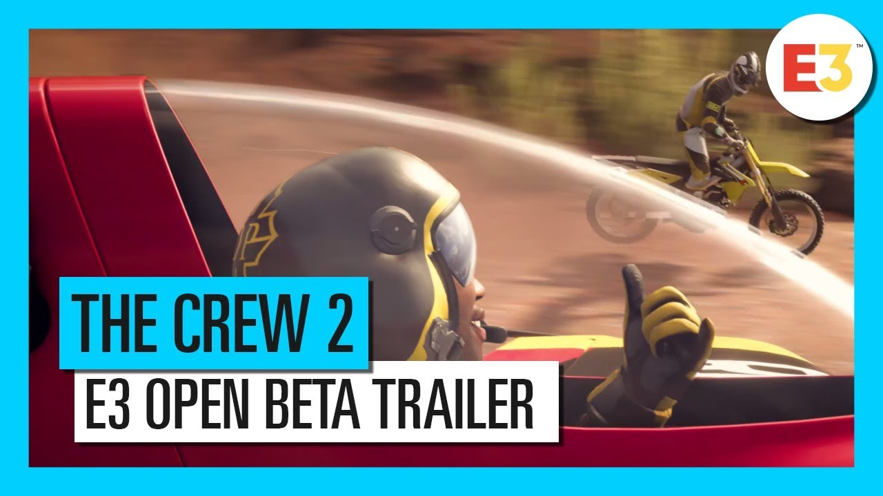 The Crew 2 – E3 2018 – Start Your Story – Open Beta Trailer