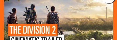 Tom Clancy's The Division 2 – E3 2018 Cinematic Trailer