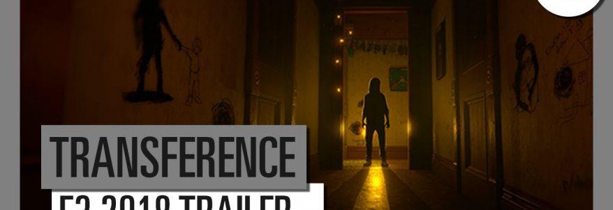 Transference – E3 2018 Trailer