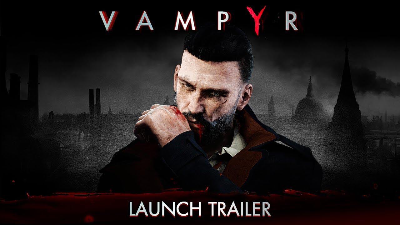 Vampyr – Trailer Lansare
