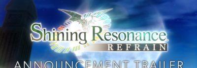 Shining Resonance Refrain – Trailer