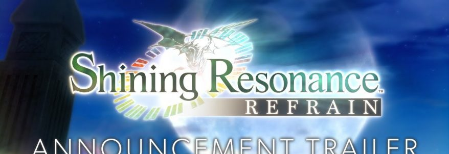 Shining Resonance Refrain – Trailer