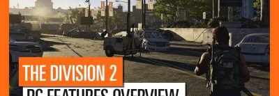 Caracteristicile exclusive pe PC pentru Tom Clancy's The Division 2 prezentate