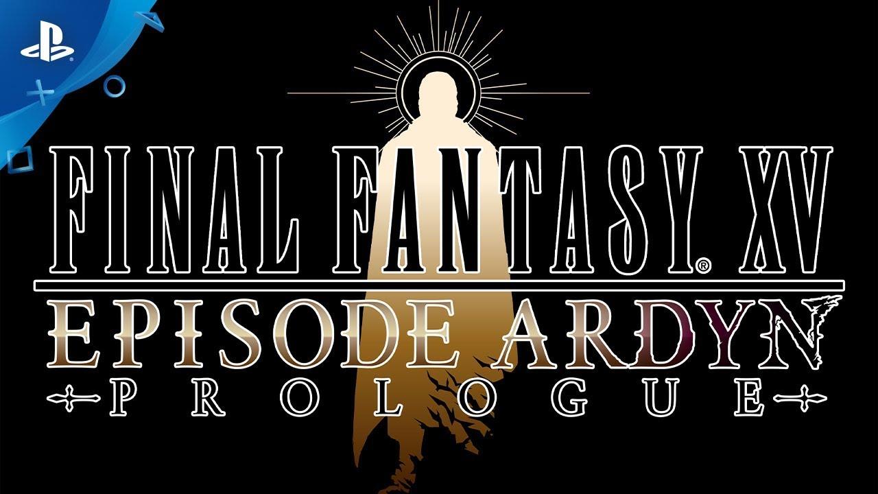 DLC-ul Episode Ardyn pentru Final Fantasy XV primește un scurt story trailer