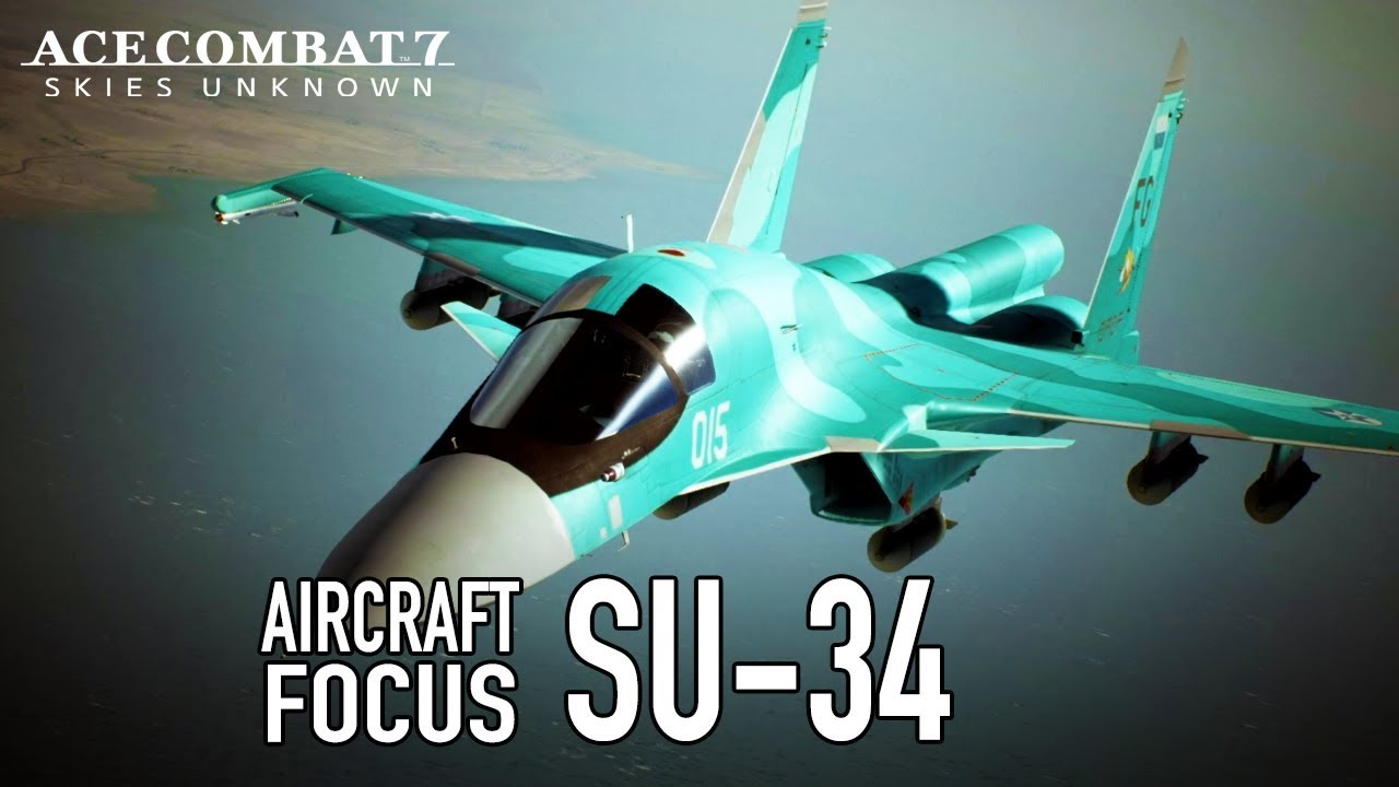 Trailer de prezentare al avionului Su-34 din Ace Combat 7: Skies Unknown