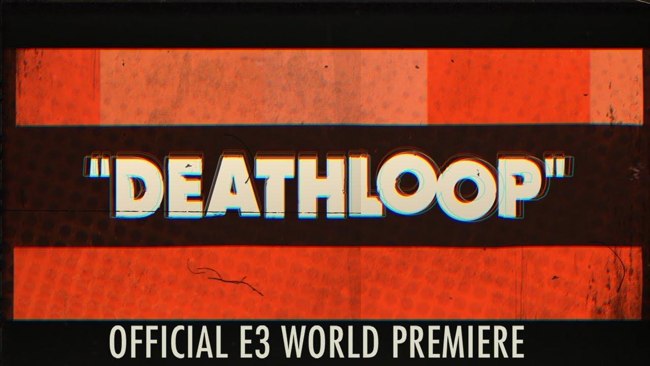 Deathloop – E3 2019 Trailer