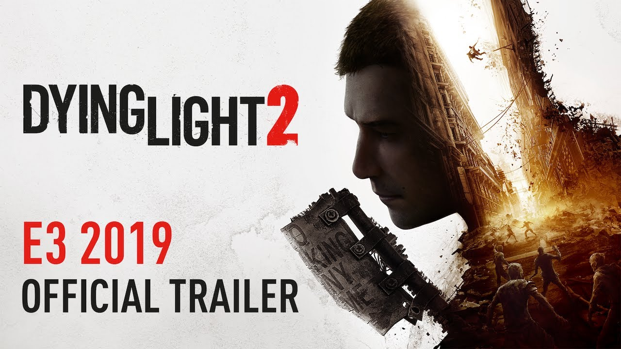 Dying Light 2 – E3 2019 Trailer