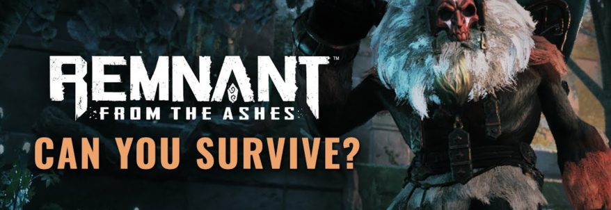Remnant: From the Ashes – Trailer